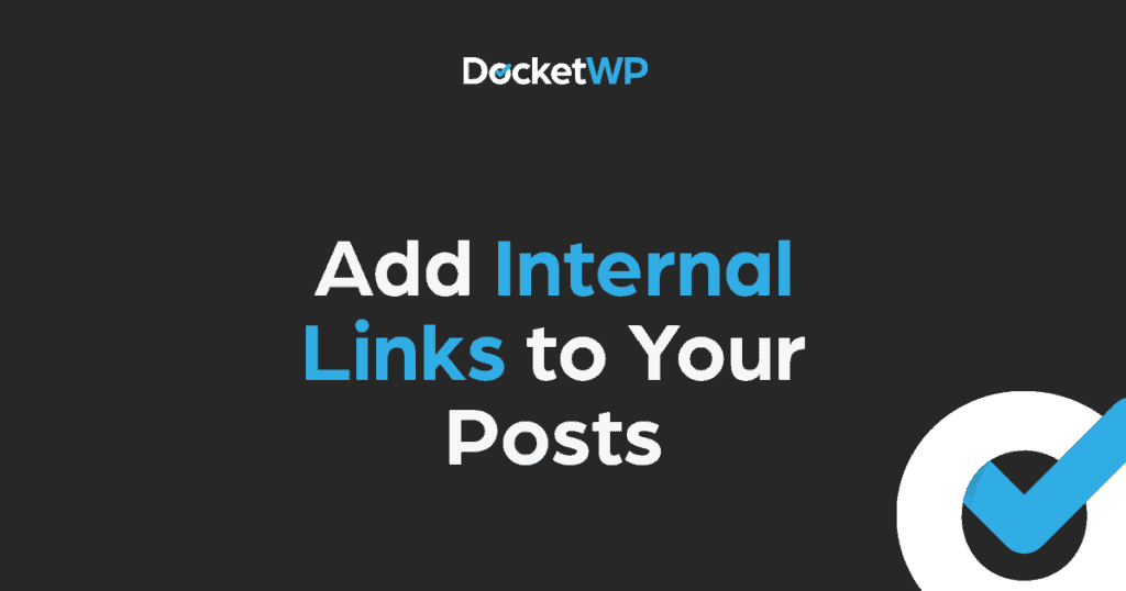 Add Internal Links to Your Posts
