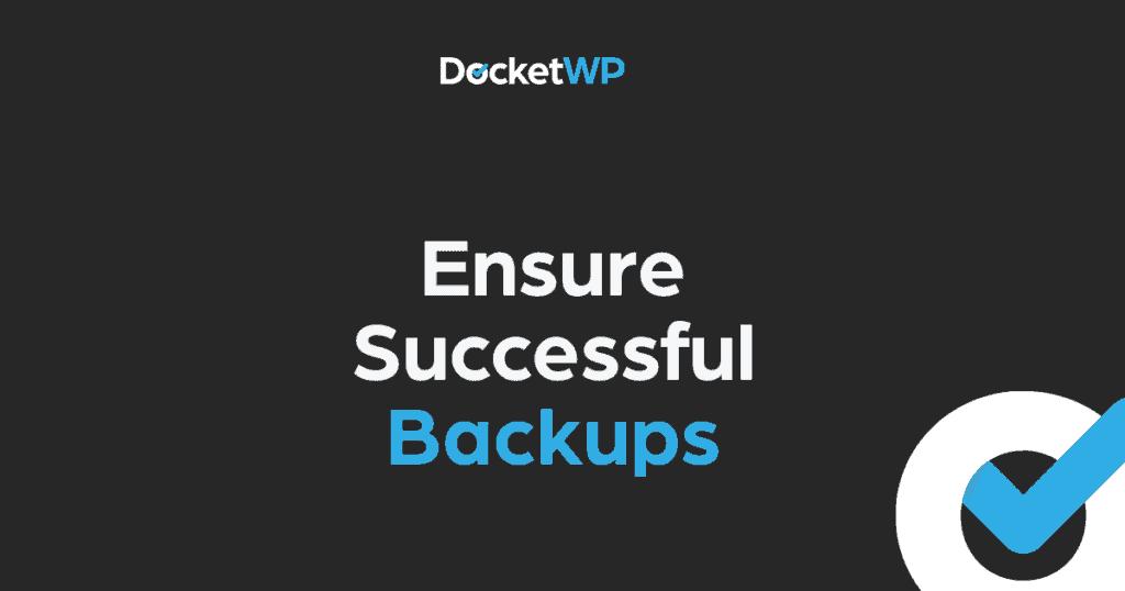 Ensure Successful Backups