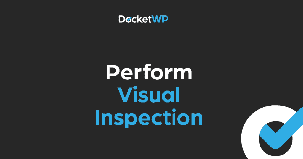 Perform Visual Inspection