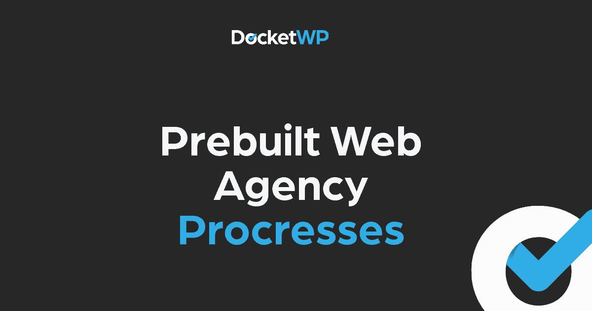 Prebuilt Web Agency Processes